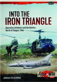 INTO THE IRON TRIANGLE: Asia @ War No. 19