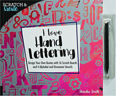 I LOVE HAND LETTERING: Scratch & Create