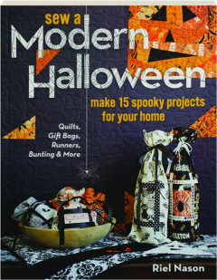 SEW A MODERN HALLOWEEN: Make 15 Spooky Projects for Your Home