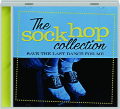THE SOCK HOP COLLECTION: Save the Last Dance for Me