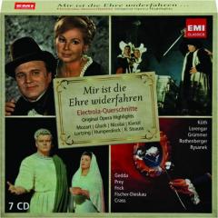 MIR IST DIE EHRE WIDERFAHREN: Original Opera Highlights