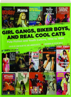 GIRL GANGS, BIKER BOYS, AND REAL COOL CATS: Pulp Fiction and Youth Culture, 1950-1980