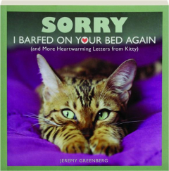 SORRY I BARFED ON YOUR BED AGAIN