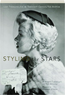 STYLING THE STARS: Lost Treasures from the Twentieth Century Fox Archive