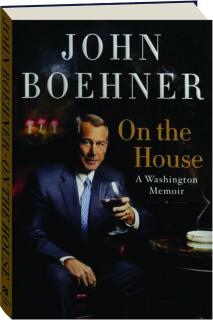 ON THE HOUSE: A Washington Memoir
