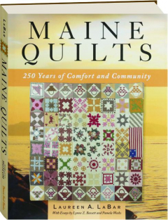 MAINE QUILTS: 250 Years of Comfort and Community