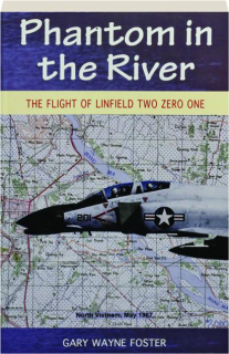 PHANTOM IN THE RIVER: The Flight of Linfield Two Zero One