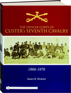 THE OFFICER CORPS OF CUSTER'S SEVENTH CAVALRY, 1866-1876