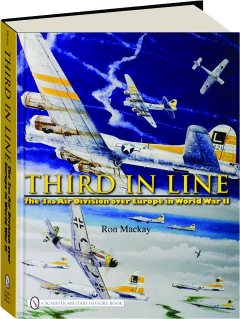 THIRD IN LINE: The 3rd Air Division over Europe in World War II