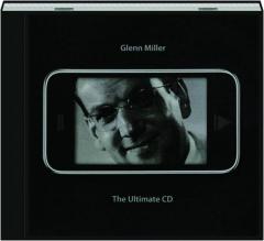 GLENN MILLER: The Ultimate CD