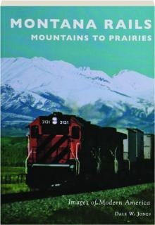 MONTANA RAILS: Mountains to Prairies