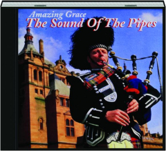AMAZING GRACE: The Sound of the Pipes