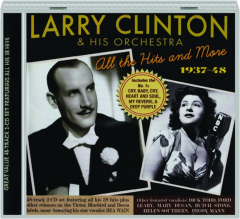 LARRY CLINTON & HIS ORCHESTRA: All the Hits and More 1937-48