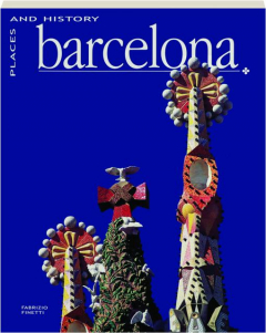 BARCELONA: Places and History