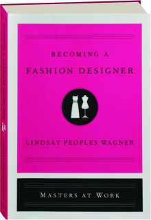 BECOMING A FASHION DESIGNER: Masters at Work