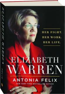 ELIZABETH WARREN: Her Fight, Her Work, Her Life