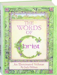 THE WORDS OF CHRIST: An Illuminated Volume
