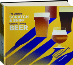 THE ULTIMATE SCRATCH & SNIFF GUIDE TO LOVING BEER