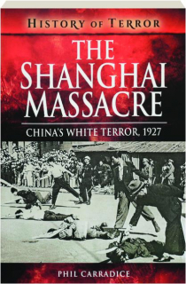 THE SHANGHAI MASSACRE: China's White Terror, 1927