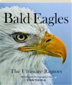 BALD EAGLES: The Ultimate Raptors