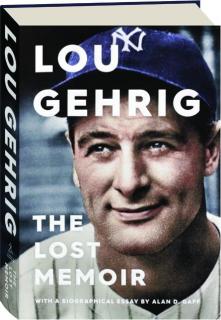 LOU GEHRIG: The Lost Memoir