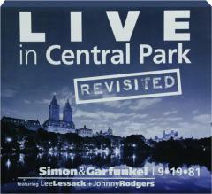 LIVE IN CENTRAL PARK REVISITED: Simon & Garfunkel 9-19-81