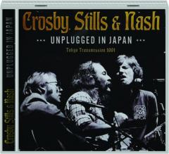 CROSBY, STILLS & NASH: Unplugged in Japan
