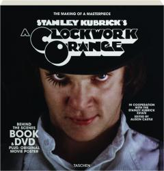 STANLEY KUBRICK'S <I>A CLOCKWORK ORANGE</I>