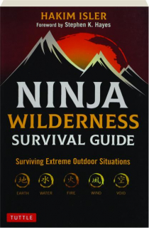 NINJA WILDERNESS SURVIVAL GUIDE: Surviving Extreme Outdoor Situations