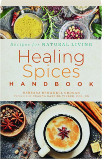 HEALING SPICES HANDBOOK: Recipes for Natural Living