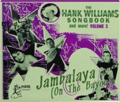 THE HANK WILLIAMS SONGBOOK, VOLUME 3: Jambalaya (On the Bayou)