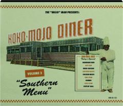 KOKO-MOJO DINER, VOLUME 3: Southern Menu