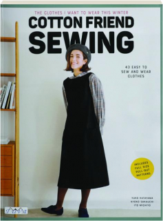 COTTON FRIEND SEWING: 43 Easy to Sew and Wear Clothes