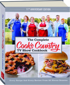 THE COMPLETE <I>COOK'S COUNTRY</I> TV SHOW COOKBOOK, 11TH ANNIVERSARY EDITION