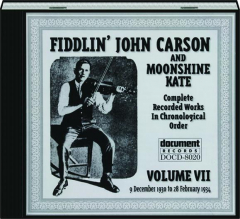 FIDDLIN' JOHN CARSON AND MOONSHINE KATE, VOLUME VII, 9 DECEMBER 1930 TO 28 FEBRUARY 1934