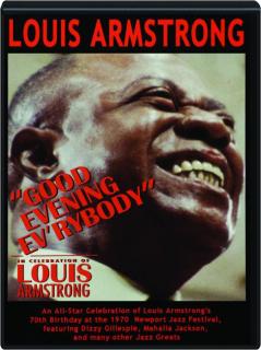 "LOUIS ARMSTRONG: ""Good Evening Ev'rybody"""