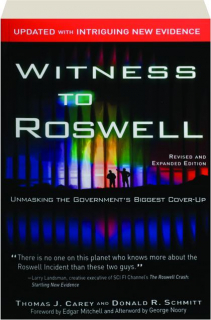 WITNESS TO ROSWELL, REVISED EDITION: Unmasking the Government's Biggest Cover-Up