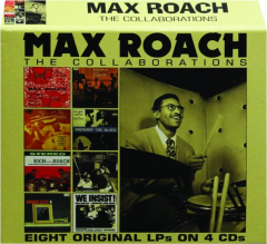 MAX ROACH: The Collaborations