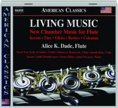 LIVING MUSIC: New Chamber Music for Flute