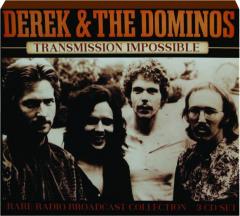 DEREK & THE DOMINOS: Transmission Impossible