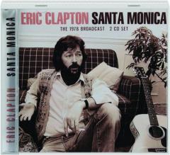 ERIC CLAPTON: Santa Monica