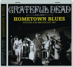 GRATEFUL DEAD: Hometown Blues
