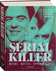 SERIAL KILLER: Means, Motive, Opportunity