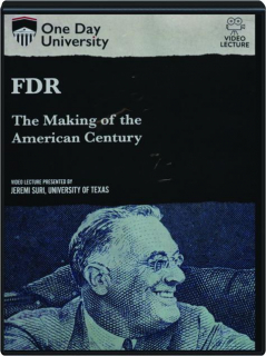 FDR: The Making of the American Century