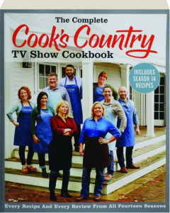 THE COMPLETE <I>COOK'S COUNTRY</I> TV SHOW COOKBOOK
