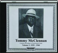 TOMMY MCCLENNAN, VOLUME 1: Complete Recordings 1939-1940