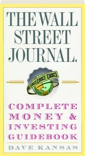 <I>THE WALL STREET JOURNAL</I> COMPLETE MONEY & INVESTING GUIDEBOOK