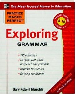 EXPLORING GRAMMAR: Practice Makes Perfect