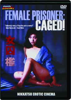 FEMALE PRISONER--CAGED! Nikkatsu Erotic Cinema