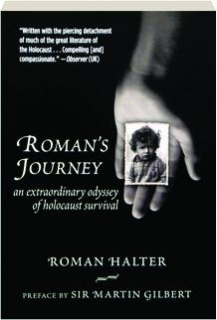 ROMAN'S JOURNEY: An Extraordinary Odyssey of Holocaust Survival